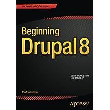 Beginning Drupal 8 by Todd Tomlinson (2015-09-04)