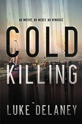Cold Killing: A Novel by Luke Delaney (2013-05-21)