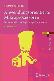 Anwendungsorientierte Mikroprozessoren: Mikrocontroller und Digitale Signalprozessoren (eXamen.press) von [Bähring, Helmut]