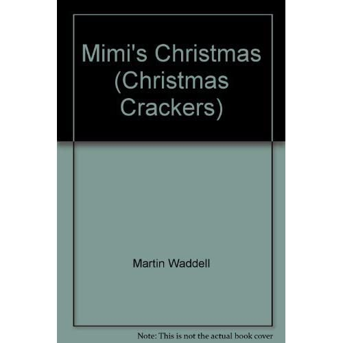 Mimi's Christmas (Christmas Crackers) by Martin Waddell (2010-08-06)