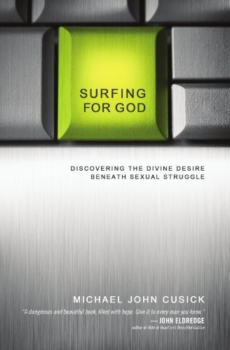 Surfing for God: Discovering the Divine Desire Beneath Sexual Struggle by Cusick, Michael John (2012) Paperback