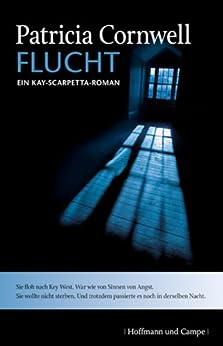 Flucht: Kay Scarpettas zweiter Fall von [Cornwell, Patricia]