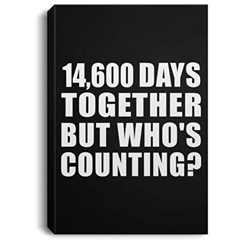 Designsify 40th Anniversary 14,600 Days Together But Whos Counting - Canvas Portrait Leinwandbild Portrait 20x30 cm Wand-Dekoration - Geschenk zum Geburtstag Jahrestag Muttertag Vatertag Ostern