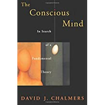 The Conscious Mind: In Search of a Fundamental Theory (Philosophy of Mind) (Philosophy of Mind Series)