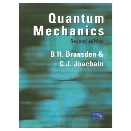 Quantum Mechanics por B. H. Bransden