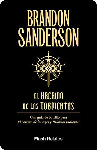 El Archivo de las Tormentas (Flash Relatos): Una guía de bolsillo para El camino de los reyes y Palabras radiantes por Brandon Sanderson