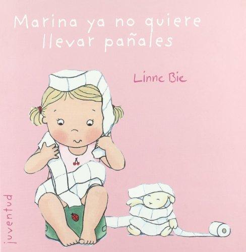 Marina ya no quiere llevar pañales (EL PEQUEÑO EDU) por Linne Bie