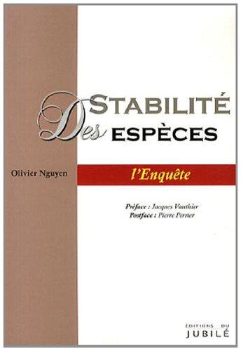 Stabilité des espèces Enquête interdisciplinaire par Olivier Nguyen