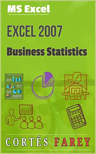 Excel 2007: Business Statistics (English Edition) (Excel Cheat-sheet Für)
