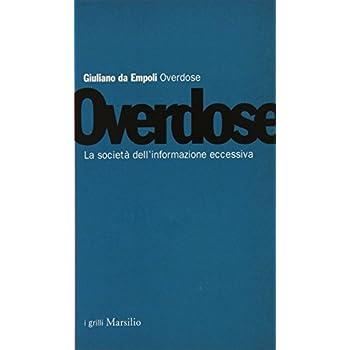 Overdose. La Società Dell'informazione Eccessiva