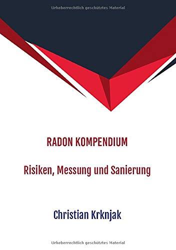 Radon Kompendium: Risiken, Messung und Sanierung