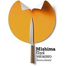 El sol y el acero (El Libro De Bolsillo - Bibliotecas De Autor - Biblioteca Mishima)