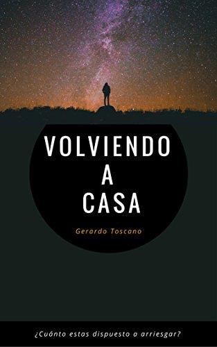 Volviendo a casa por Gerardo Toscano Alaniz