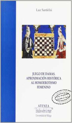 Juego de damas. Aproximación histórica al homoerotismo femenino (Atenea)