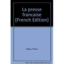 La presse francaise (French Edition)