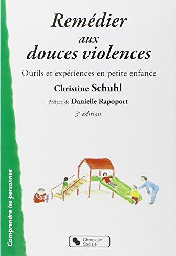 Remédier aux douces violences : Outils et expériences en petite enfance