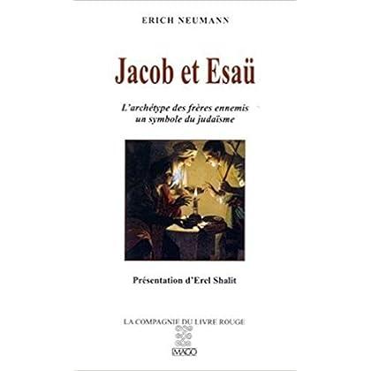 Jacob et Esaü - L'archétype des frères ennemis - Un symbole du judaïsme
