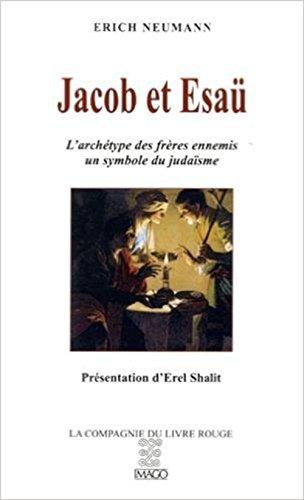 Jacob et Esaü - L'archétype des frères ennemis - Un symbole du judaïsme par Erich Neumann