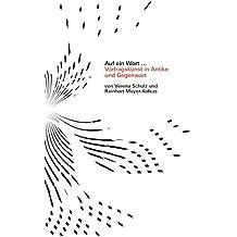 Auf ein Wort …: Vortragskunst in Antike und Gegenwart (Schriften der Akademie für gesprochenes Wort / Auf ein Wort ...)