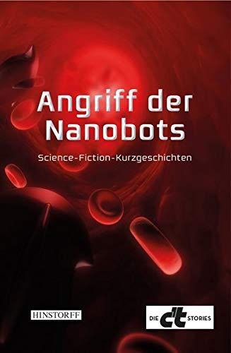 Angriff der Nanobots: Science-Fiction-Kurzgeschichten