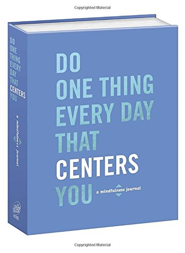 do-one-thing-every-day-that-centers-you-a-mindfulness-journal