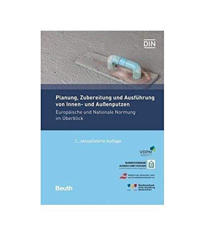 Planung, Zubereitung und Ausführung von Innen- und Außenputzen: Europäische und Nationale Normung im Überblick (Normen-Handbuch)