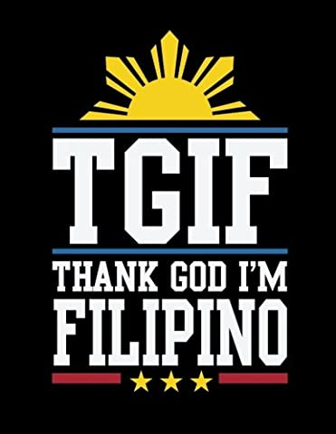 TGIF Thank God I'm Filipino: Notebook (Composition Book Journal) (8.5 x 11 Large)