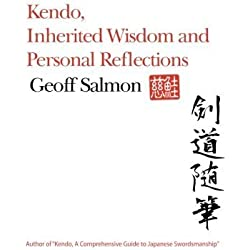 Kendo,: Inherited Wisdom and Personal Reflections by Salmon, Geoff? (2013) Paperback
