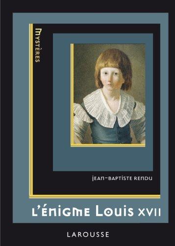 L'énigme de Louis XVII par Jean-Baptiste Rendu