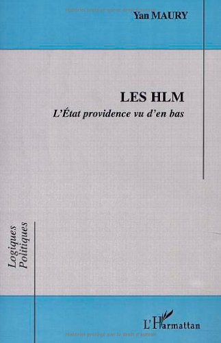 Les HLM : l'etat providence vu d'en bas