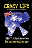 CRAZY LIFE: Credit Suisse ruined me...