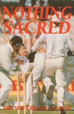 Nothing Sacred: New Cricket Culture