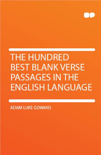 The hundred best blank verse passages in the English language