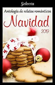 Antología de relatos románticos. Navidad 2019 par  Varios autores