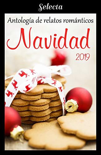 Antología de relatos románticos. Navidad 2019 (Spanish Edition)