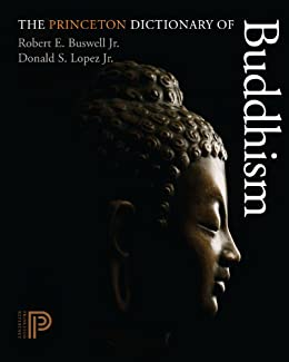 The Princeton Dictionary of Buddhism von [Buswell  Jr., Robert E., Donald S., Jr. Lopez]