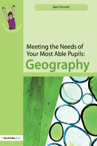 Meeting the Needs of Your Most Able Pupils: Geography: Volume 4 (The Gifted and Talented Series)