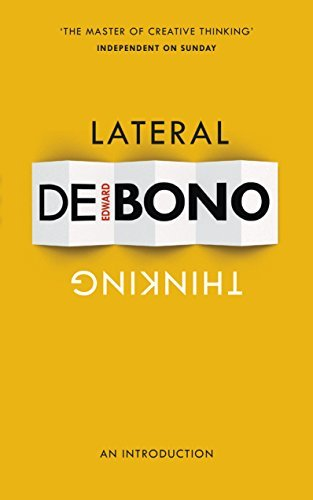 Lateral Thinking: An Introduction by Edward de Bono (2014-08-07)