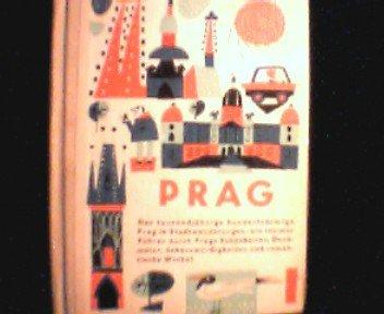 Prag. Das tausendjährige hunderttürmige Prag in Stadtwanderungen - ein intimer Führer durch Prags Schönheiten, Denkmäler, Sehenswürdigkeiten und romantische Winkel.