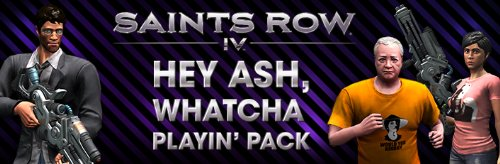 Saints Row 4 Hey Ash, Whatcha Playin' Pack DLC