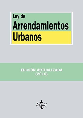 Ley de Arrendamientos Urbanos (Derecho - Biblioteca De Textos Legales) por Editorial Tecnos