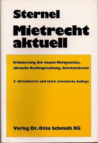 Mietrecht aktuell. Erläuterung der neuen Mietgesetze, aktuelle Rechtsprechung, Gesetzestexte Broschiert – 1992 Friedemann Sternel Köln Schmidt