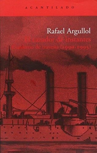 El cazador de instantes: Cuaderno de travesía (1990-1995) (El Acantilado)