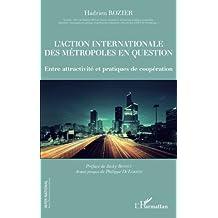 L'action internationale des métropoles en question, Entre attractivité et pratiques de coopération