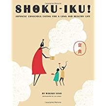 Shoku-Iku: Japanese Conscious Eating for a Long and Healthy Life