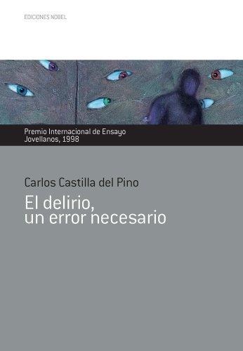 El delirio, un error necesario (Premio Internacional de Ensayo Jovellanos n 14)
