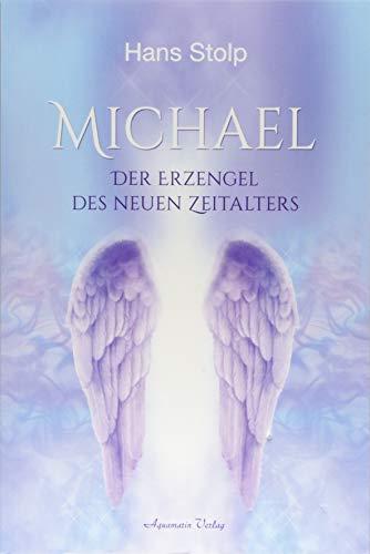 Michael: Der Erzengel des Neuen Zeitalters