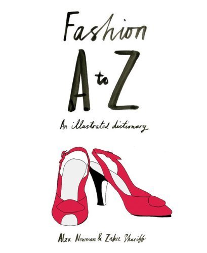 Portada del libro Fashion A to Z: An Illustrated Dictionary by Alex Newman, Zakee Shariff Published by Laurence King (2009)