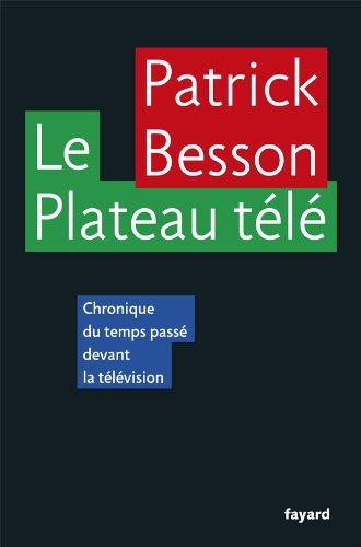 Le Plateau télé: Chronique du temps pa...