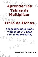 Aprender las Tablas de Multiplicar: Para niños y niñas de 7-9 años (2º-3º de Primaria): Volume 4 (Libro de Fichas) Tapa blanda